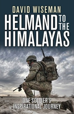 Image for Helmand to the Himalayas: One Soldier's Inspirational Journey