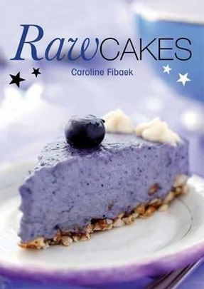 Image for Raw Cakes: Based on Raw Food Principles and 100% Vegan