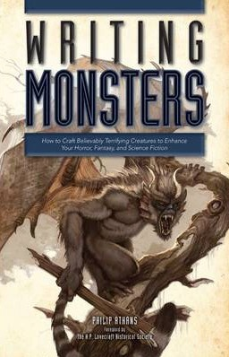 Image for Writing Monsters: How to Craft Believably Terrifying Creatures to Enhance Your Horror, Fantasy, and Science Fiction