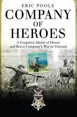 Image for Company of Heroes: A Forgotten Medal of Honor and Bravo Company's War in Vietnam