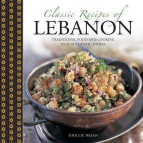 Image for Classic Recipes of Lebanon: Traditional Food and Cooking in 25 Authentic Dishes