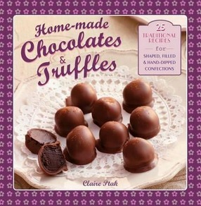 Image for Home-Made Chocolates & Truffles: 25 Traditional Recipes for Shaped, Filled & Hand-Dipped Confections
