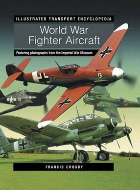 Image for Illustrated Transport Encyclopedia: World War II Fighter Aircraft