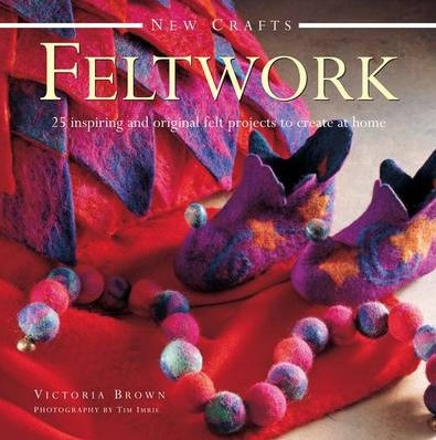 Image for New Crafts: Feltwork: 25 Inspriring and Original Felt Projects to Create at Home