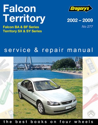 Image for Ford Falcon Fairmont Fairlane BA & BF 2002-08 Territory SX & SY 2004-09 (04277) Gregory's Automotive Repair Manual