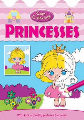 Image for Copy Colouring Princesses: With lots of pretty pictures to colour