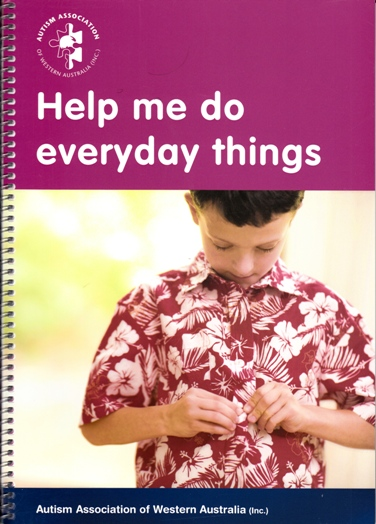 Image for Help Me Do Everyday Things: Helpful strategies to help people with Autism to do those everyday things