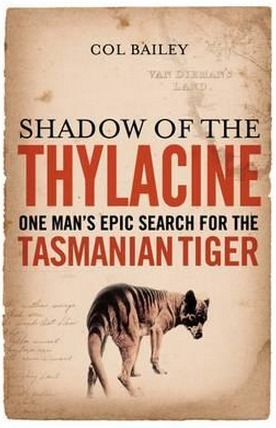 Image for Shadow of the Thylacine: One Man's Epic Search for the Tasmanian Tiger