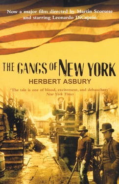 Image for The Gangs of New York: An Informal History of the Underworld [used book]