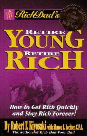 Image for Rich Dad's Retire Young Retire Rich: How to Get Rich Quickly and Stay Rich Forever! [used book]