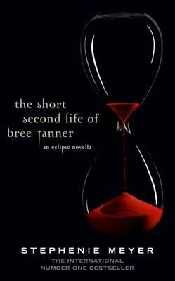 Image for The Short Second Life of Bree Tanner: An Eclipse Novella [used book]