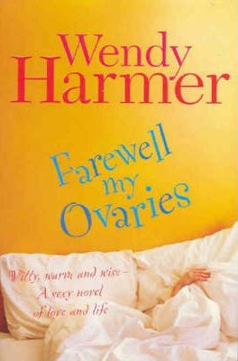 Image for Farewell My Ovaries [used book]