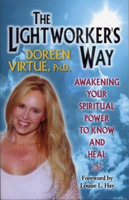 Image for The Lightworker's Way: Awakening Your Spiritual Power to Know and Heal