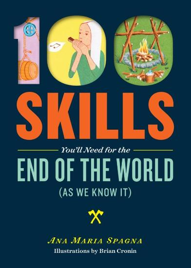 Image for 100 Skills for the End of the World as We Know it