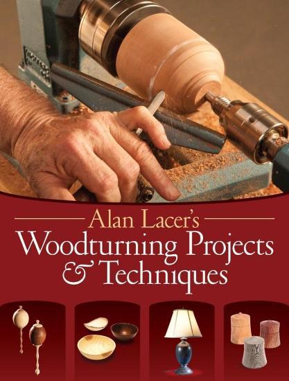 Image for Alan Lacer's Woodturning Projects & Techniques