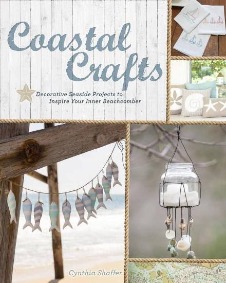 Image for Coastal Crafts: Decorative Seaside Projects to Inspire Your Inner Beachcomber