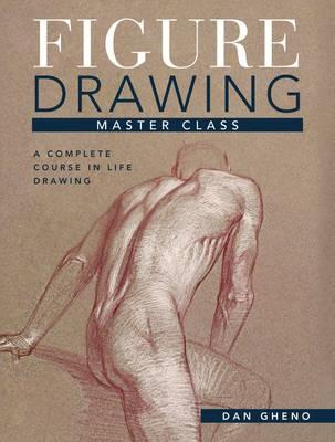 Image for Figure Drawing Master Class: Lessons in Life Drawing