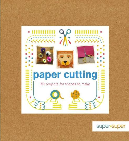 Image for Paper Cutting: 20 Projects for Friends to Make