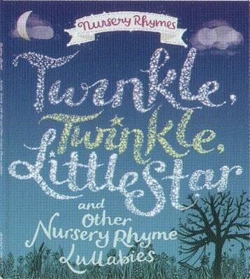 Image for Twinkle, Twinkle, Little Star and Other Nursery Rhyme Lullabies