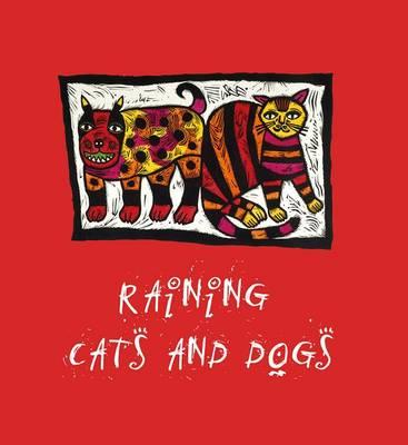 Image for Raining Cats and Dogs: 22 full-colour illustrations of child-friendly works of art