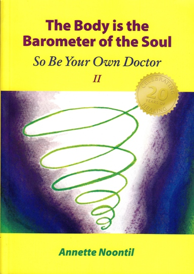 Image for The Body is the Barometer of the Soul: So be Your Own Doctor II