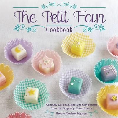 Image for The Petit Four Cookbook: Adorably Delicious, Bite-Size Confections from the Dragonfly Cakes Bakery