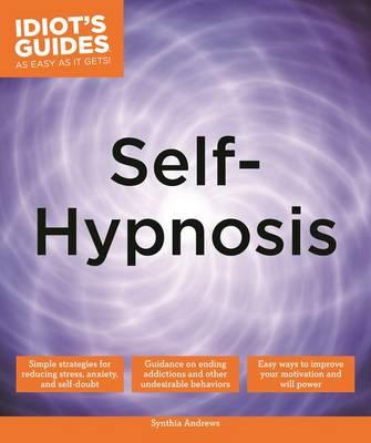 Image for Idiot's Guides: Self-Hypnosis