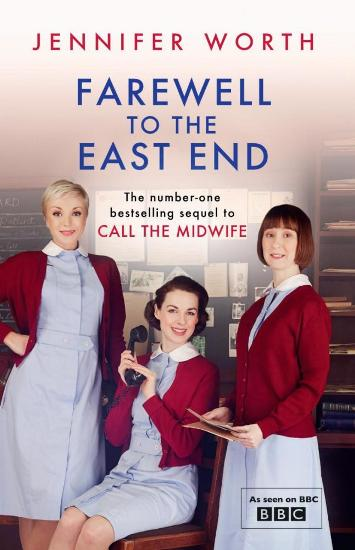 Image for Farewell to the East End #3 Call the Midwife TV Tie-In