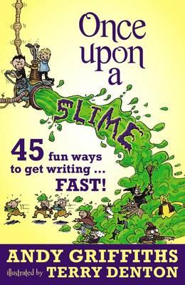Image for Once Upon a Slime: 45 Fun Ways to Get Writing Fast!