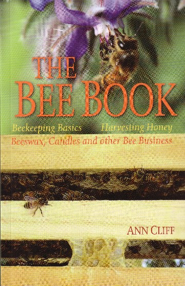 Image for The Bee Book: Beekeeping Basics, Harvesting Honey, Beeswax, Candles & Other Bee Business