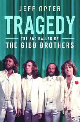 Image for Tragedy: The Sad Ballad of The Gibb Brothers # Bee Gees