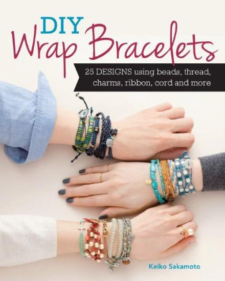 Image for DIY Wrap Bracelets: 25 Designs Using Beads, Thread, Charms, Ribbon, Cord and More