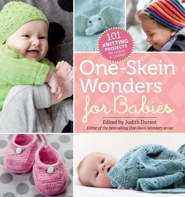Image for One-Skein Wonders for Babies: 101 Knitting Projects for Babies and Toddlers