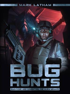 Image for Bug Hunts : Surviving and Combating the Alien Menace #8 Osprey Dark