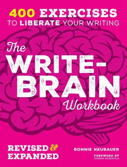 Image for The Write-Brain Workbook : 382 Exercises to Free Your Creative Writing