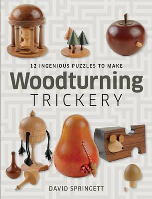 Image for Woodturning Trickery: 12 Ingenious Projects to Make