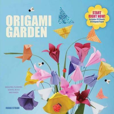 Image for The Origami Garden: Amazing Flowers, Leaves, Bugs and Other Critters - Full and Clear Instructions for All Skill Levels
