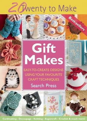 Image for Gift Makes: Twenty to Make # Easy-to-Create Designs Using Your Favourite Craft Techniques