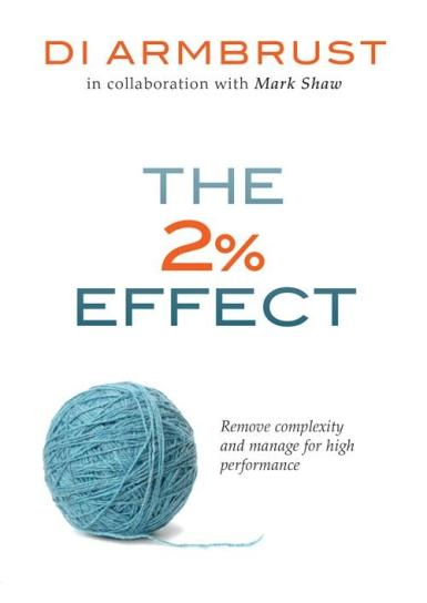 Image for The 2% Effect: Remove complexity and manage for high performance