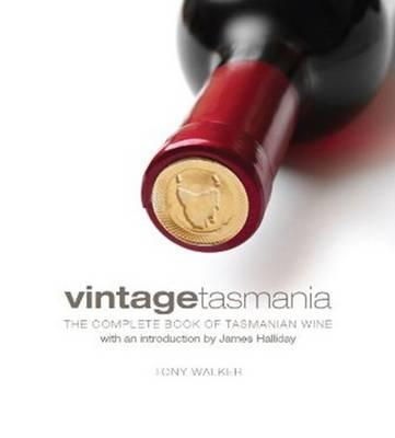 Image for Vintage Tasmania: The Complete Book of Tasmanian Wine