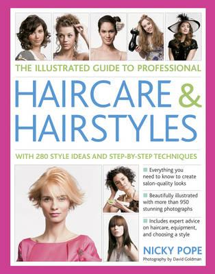 Image for The Illustrated Guide to Professional Haircare and Hairstyles: With 280 Style Ideas and Step-by-Step Techniques