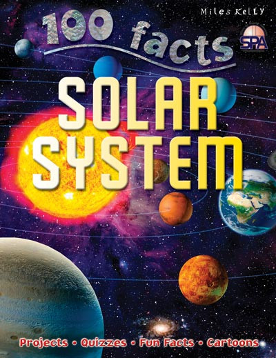 Image for Solar System # 100 Facts, Projects, Quizzes, Fun Facts