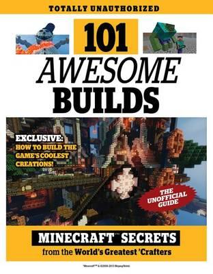 Image for 101 Awesome Builds: Minecraft Secrets from the World's Greatest Crafters