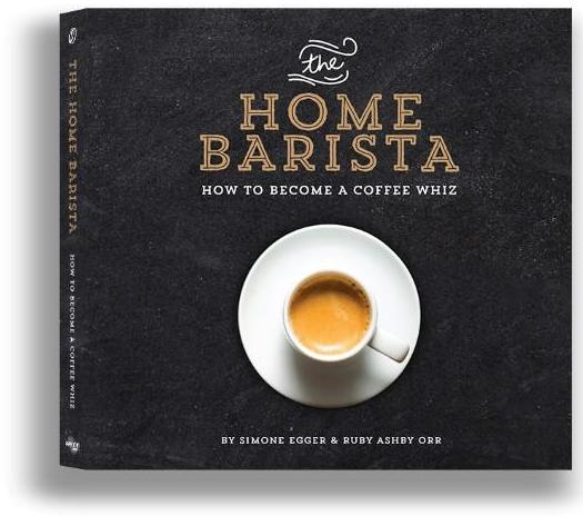Image for The Home Barista: How to Become a Coffee Whiz