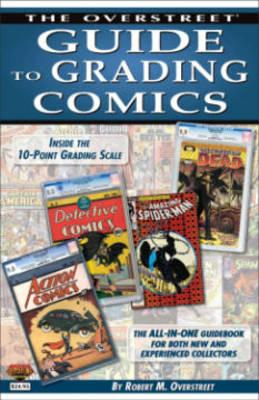 Image for The Overstreet Guide to Grading Comics: The All-in-One Guidebook for both New and Experienced Collectors