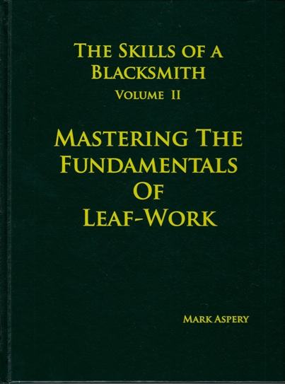 Image for The Skills of a Blacksmith Volume 2: Mastering the Fundamentals of Leaf-work *** TEMPORARILY OUT OF STOCK ***