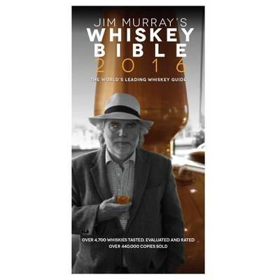 Image for Jim Murray's Whisky Bible 2016 The World's Leading Whiskey Guide