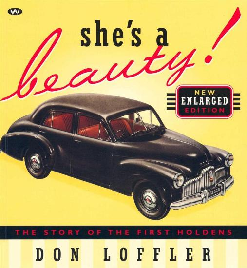 Image for She's a Beauty! The Story of the First Holdens - New Enlarged Edition *** Temporarily Out of Stock ***