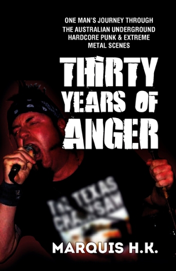 Image for Thirty Years of Anger: One Man's Journey through the Australian Underground Hardcore Punk and Extreme Metal Scenes