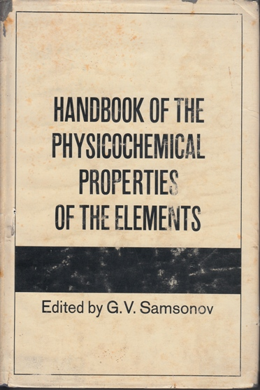 Image for Handbook of the Physicochermical Properties of the Elements [used book][rare]